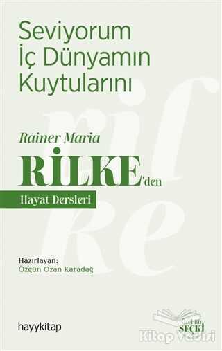 Hayykitap - Seviyorum İç Dünyamın Kuytularını – Rainer Maria Rilke'den Hayat Dersleri