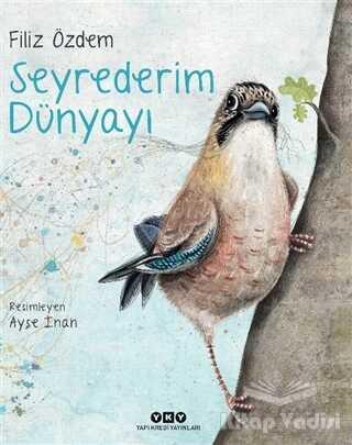 Yapı Kredi Yayınları - Seyrederim Dünyayı