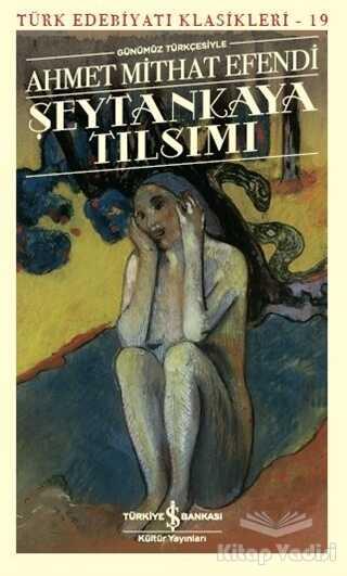 İş Bankası Kültür Yayınları - Şeytankaya Tılsımı (Günümüz Türkçesiyle)