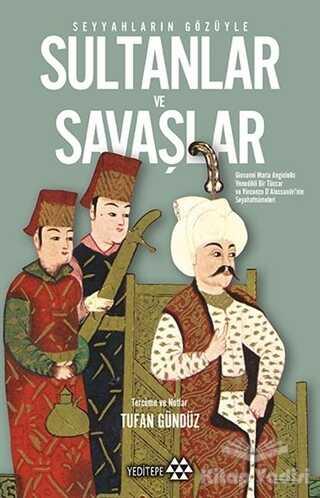 Yeditepe Yayınevi - Seyyahların Gözüyle Sultanlar ve Savaşlar