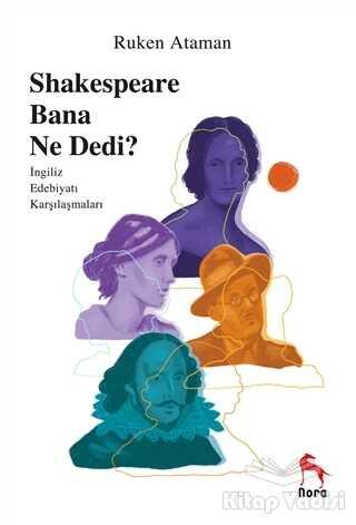 Nora Kitap - Shakespeare Bana Ne Dedi?