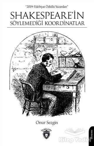 Dorlion Yayınevi - Shakespeare'in Söylemediği Koordinatlar