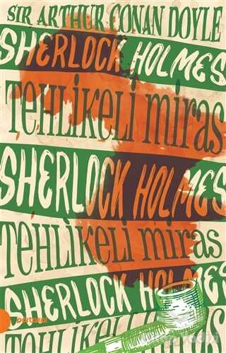 Portakal Kitap - Sherlock Holmes 6 -Tehlikeli Miras