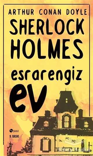 Şule Yayınları - Sherlock Holmes - Esrarengiz Ev