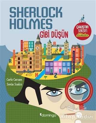 Domingo Yayınevi - Sherlock Holmes Gibi Düşün