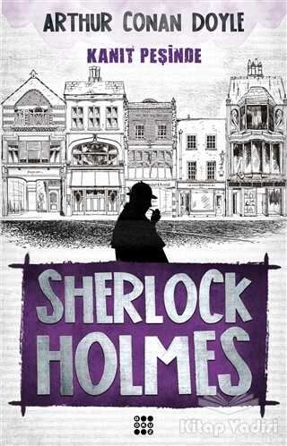 Dokuz Yayınları - Sherlock Holmes - Kanıt Peşinde