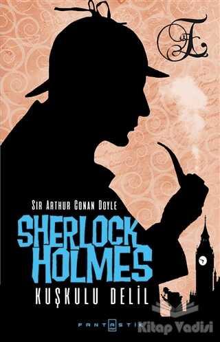 Fantastik Kitap - Sherlock Holmes - Kuşkulu Delil