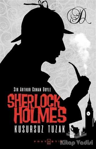 Fantastik Kitap - Sherlock Holmes - Kusursuz Tuzak