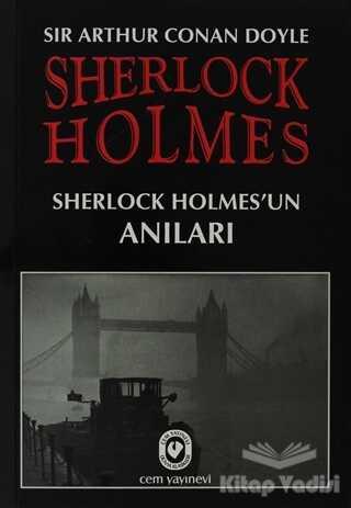 Cem Yayınevi - Sherlock Holmes - Sherlock Holmes'un Anıları