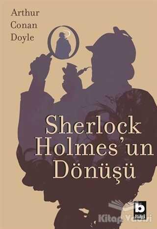 Bilgi Yayınevi - Sherlock Holmes'un Dönüşü