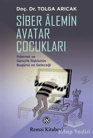 Remzi Kitabevi - Siber Alemin Avatar Çocukları