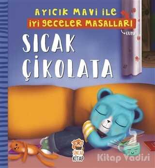 Sincap Kitap - Sıcak Çikolata - Ayıcık Mavi İle İyi Geceler Masalları