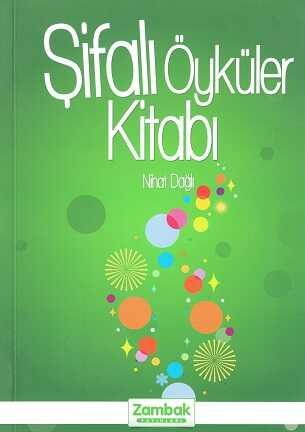 Zambak Yayınları - Şifalı Öyküler Kitabı