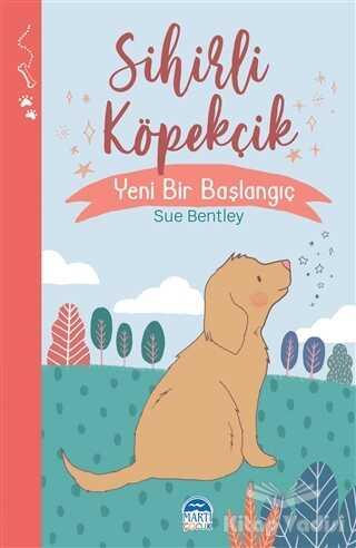 Martı Çocuk Yayınları - Sihirli Köpekçik - Sihirli Hayvanlar