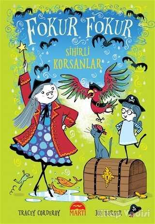 Martı Çocuk Yayınları - Sihirli Korsanlar - Fokur Fokur