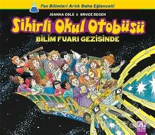 Altın Kitaplar - Sihirli Okul Otobüsü: Bilim Fuarı Gezisinde