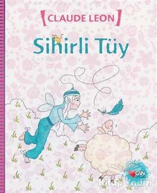 Can Çocuk Yayınları - Sihirli Tüy