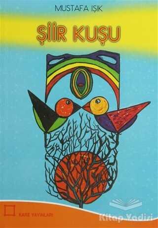 Kare Yayınları - Okuma Kitapları - Şiir Kuşu