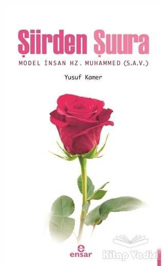Ensar Neşriyat - Şiirden Şuura Model İnsan Hz. Muhammed (s.a.v)