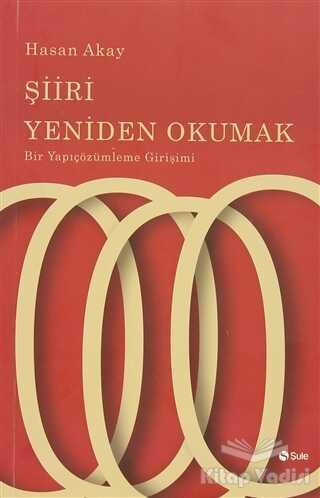 Şule Yayınları - Şiiri Yeniden Okumak