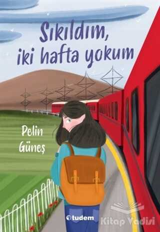 Tudem Yayınları - Sıkıldım, İki Hafta Yokum