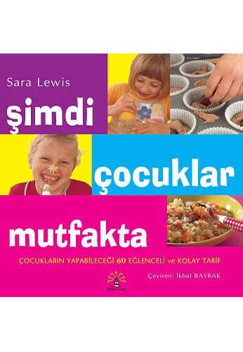 Büyülü Fener Yayınları - Şimdi Çocuklar Mutfakta