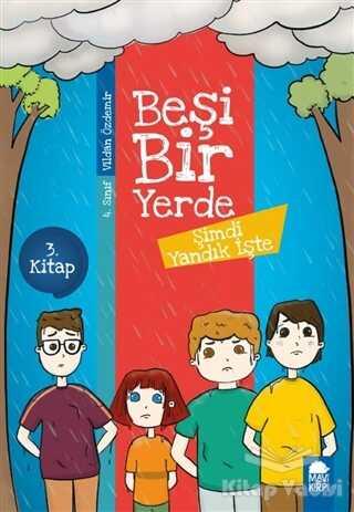 Mavi Kirpi Yayınları - Şimdi Yandık İşte - Beşi Bir Yerde 3. Kitap
