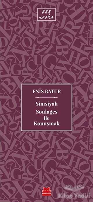 Kırmızı Kedi Yayınevi - Simsiyah Soulages ile Konuşmak