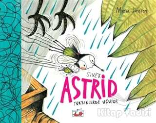 Uçan Fil Yayınları - Sinek Astrid - Yükseklerden Uçuyor