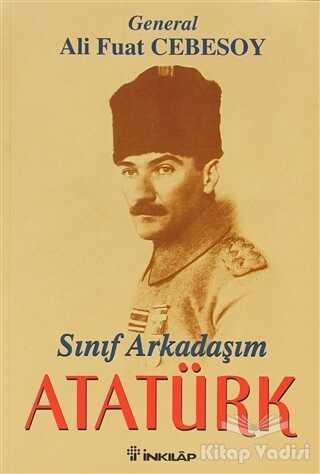 İnkılap Kitabevi - Sınıf Arkadaşım Atatürk Okul ve Genç Subaylık Anıları