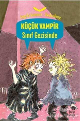 Hep Kitap - Sınıf Gezisinde - Küçük Vampir