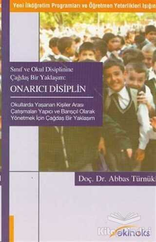 Ekinoks Yayınları - Sınıf ve Okul Disiplinine Çağdaş Bir Yaklaşım Onarıcı Disiplin