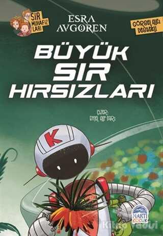 Martı Çocuk Yayınları - Sır Muhafızları - Büyük Sır Hırsızları