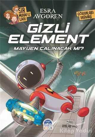 Martı Çocuk Yayınları - Sır Muhafızları - Gizli Element