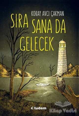 Tudem Yayınları - Sıra Sana Da Gelecek