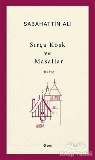 Şule Yayınları - Sırça Köşk ve Masallar
