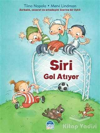 Martı Çocuk Yayınları - Siri Gol Atıyor
