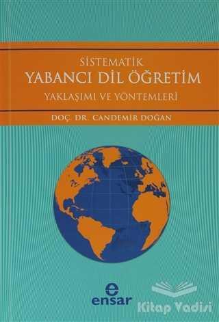 Ensar Neşriyat - Sistematik Yabancı Dil Öğretim Yaklaşımı ve Yöntemleri