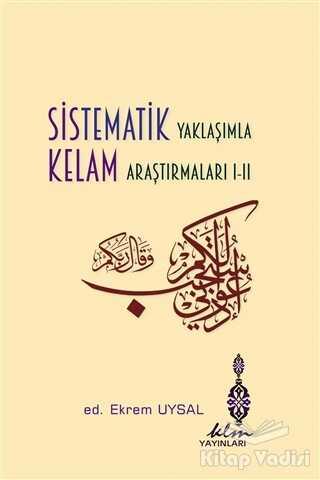 Klm Yayınları - Sistematik Yaklaşımla Kelam Araştırmaları 1-2