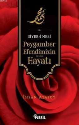 Nesil Yayınları - Siyeri Nebi - Peygamber Efendimizin Hayatı (Sav) / İhsan Atsoy