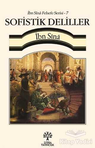 Litera Yayıncılık - Sofistik Deliller / İbn Sina Felsefe Serisi - 7
