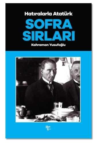 Halk Kitabevi - Sofra Sırları - Hatıralarla Atatürk