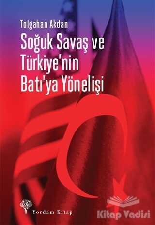 Yordam Kitap - Soğuk Savaş ve Türkiye'nin Batı'ya Yönelişi