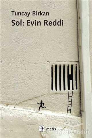 Metis Yayınları - Sol: Evin Reddi