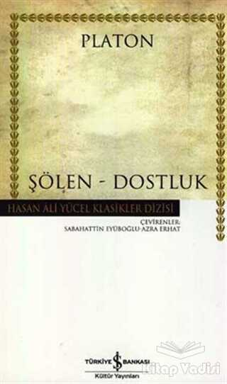 İş Bankası Kültür Yayınları - Şölen - Dostluk