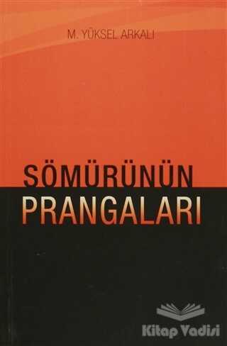 Yazarın Kendi Yayını - M. Yüksel Arkalı - Sömürünün Prangaları