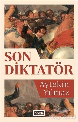 Vadi Yayınları - Son Diktatör