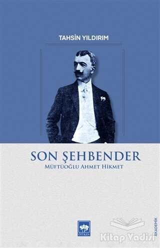 Ötüken Neşriyat - Son Şehbender - Müftüoğlu Ahmet Hikmet