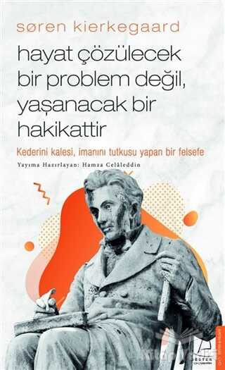 Destek Yayınları - Soren Kierkegaard - Hayat Çözülecek Bir Problem Değil, Yaşanacak Bir Hakikattir