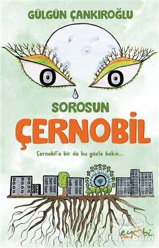 Eyobi Yayınları - Sorosun Çernobil